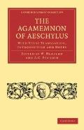 Agamemnon of Aeschylus : With Verse Translation, Introduction and Notes