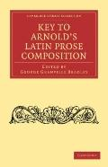 Key to Arnold's Latin Prose Composition (Cambridge Library Collection - Classics)