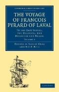 Voyage of Franyois Pyrard of Laval to the East Indies, the Maldives, the Moluccas and Brazil