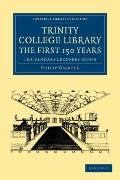 Trinity College Library. the First 150 Years : The Sandars Lectures 1978-9