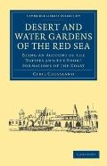 Desert and Water Gardens of the Red Sea : Being an Account of the Natives and the Shore Form...