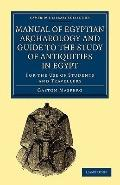 Manual of Egyptian Archaeology and Guide to the Study of Antiquities in Egypt : For the Use ...