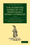 Scientific Papers of the Honourable Henry Cavendish, F. R. S