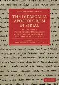 The Didascalia Apostolorum in Syriac: Edited from a Mesopotamian Manuscript with Various Rea...