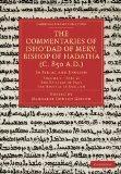 The Commentaries of Isho'dad of Merv, Bishop of Hadatha (c. 850 A.D.) 5 Volume Paperback Set...