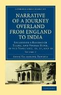 Narrative of a Journey Overland from England, by the Continent of Europe, Egypt, and the Red...