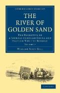 River of Golden Sand : The Narrative of a Journey through China and Eastern Tibet to Burmah