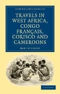 Travels in West Africa, Congo FranYais, Corisco and Cameroons