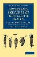 Notes and Sketches of New South Wales : During a Residence in that Colony from 1839 To 1844