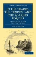 In the Trades, the Tropics, and the Roaring Forties : 14,000 Miles in the Sunbeam In 1883