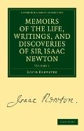 Memoirs of the Life, Writings, and Discoveries of Sir Isaac Newton