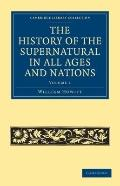 History of the Supernatural in All Ages and Nations