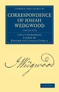 Correspondence of Josiah Wedgwood (Cambridge Library Collection - Technology) (Volume 1)