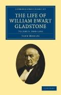 The Life of William Ewart Gladstone (Cambridge Library Collection - History) (Volume 3)