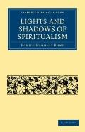 Lights and Shadows of Spiritualism (Cambridge Library Collection - Spiritualism and Esoteric...