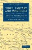 Tibet, Tartary and Mongolia: Their Social and Political Condition, and the Religion of Boodh...