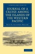 Journal of a Cruise among the Islands of the Western Pacific : Including the Feejees and Oth...