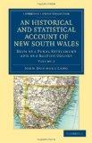 An Historical and Statistical Account of New South Wales, Both as a Penal Settlement and as ...