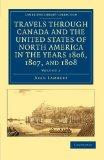 Travels through Canada and the United States of North America in the Years 1806, 1807, and 1...