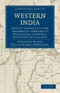 Western India: Reports Addressed to the Chambers of Commerce of Manchester, Liverpool, Black...