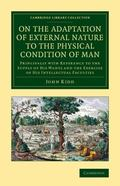 On the Adaptation of External Nature to the Physical Condition of Man : Principally with Ref...
