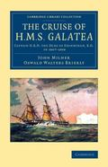Cruise of H. M. S. Galatea : Captain H. R. H. the Duke of Edinburgh, K. G. , In 1867-1868