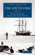 South Pole : An Account of the Norwegian Antarctic Expedition in the Fram, 1910-1912