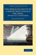 Impracticability of a North-West Passage for Ships, Impartially Considered