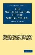 Naturalisation of the Supernatural