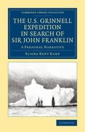 U. S. Grinnell Expedition in Search of Sir John Franklin : A Personal Narrative