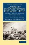 A Voyage of Discovery Towards the North Pole: Performed in His Majesty's Ships Dorothea and ...
