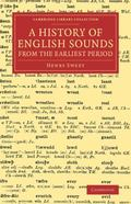 History of English Sounds from the Earliest Period : With Full Word-Lists