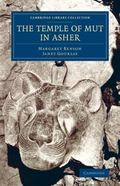 Temple of Mut in Asher : An Account of the Excavation of the Temple and of the Religious Rep...