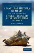A Natural History of Nevis, and the Rest of the English Leeward Charibee Islands in America:...