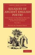 Reliques of Ancient English Poetry : Consisting of Old Heroic Ballads, Songs, and Other Piec...