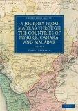A Journey from Madras through the Countries of Mysore, Canara, and Malabar (Cambridge Librar...
