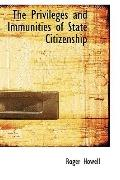 The Privileges and Immunities of State Citizenship
