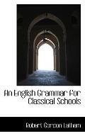 An English Grammar for Classical Schools