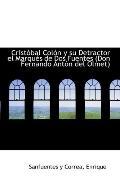 Cristbal Coln y su Detractor el Marqus de Dos Fuentes (Don Fernando Antn del Olmet)