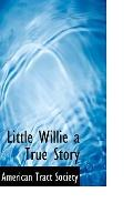 Little Willie a True Story