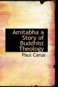 Amitabha a Story of Buddhist Theology