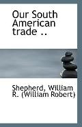 Our South American trade ..