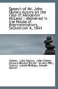Speech of Mr. John Quincy Adams on the case of Alexander McLeod: delivered in the House of R...