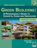 Green Building: A Professional's Guide to Concepts, Codes and Innovation