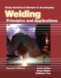 Study Guide with Lab Manual for Jeffus' Welding: Principles and Applications, 7th