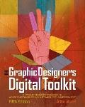 The Graphic Designer's Digital Toolkit: A Project-Based Introduction to Adobe Photoshop CS5,...