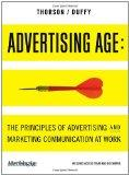 Advertising Age: The Principles of Advertising and Marketing Communication at Work (with Ad ...
