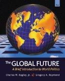 Bundle: The Global Future: A Brief Introduction to World Politics, 4th + WebTutor(TM) ToolBo...