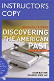 Discovering The American Past: A Look At the Evidence, Sixth Edition, Volume I to 1877, INST...