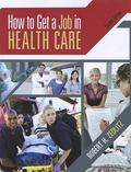 How to Get a Job in Health Care (Book Only)